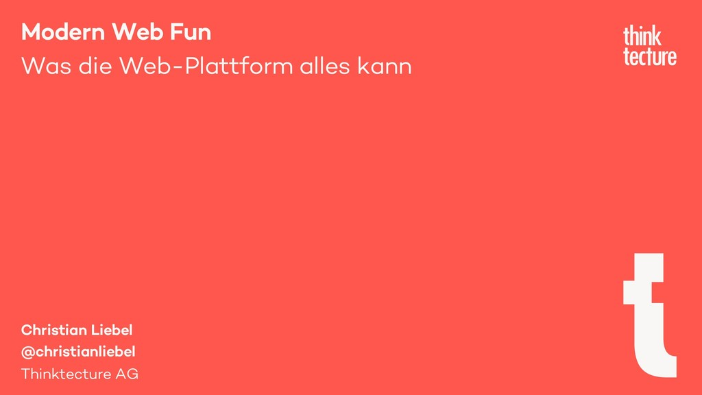 Modern Web Fun Was die Web-Plattform alles kann...