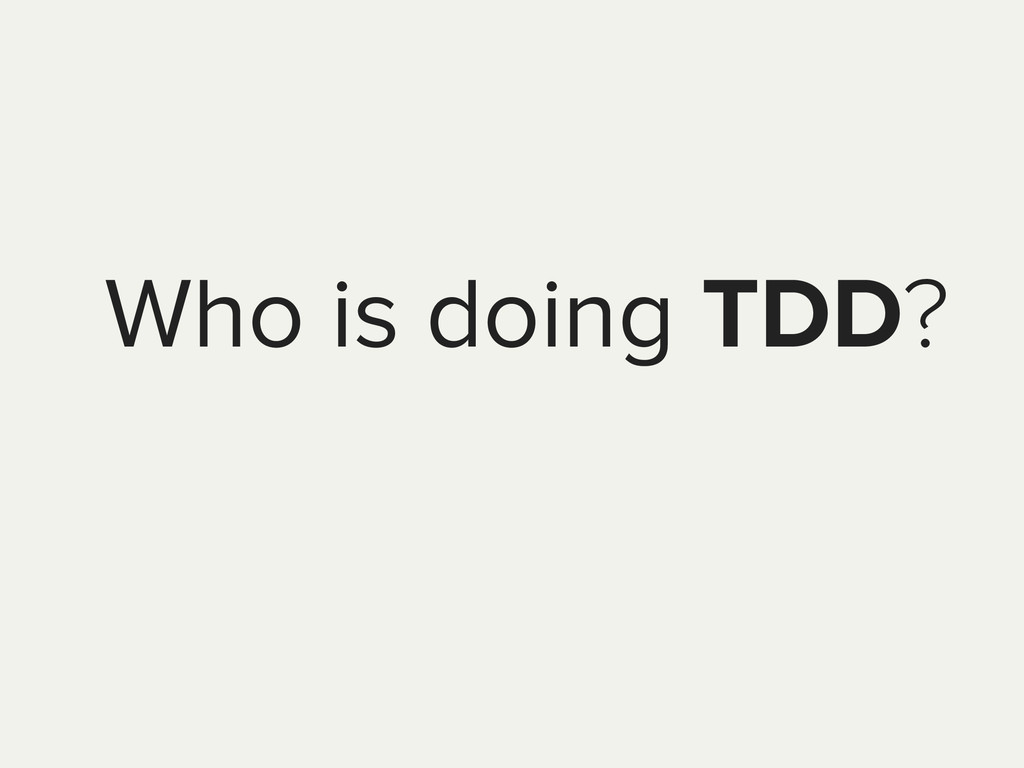 Who is doing TDD?