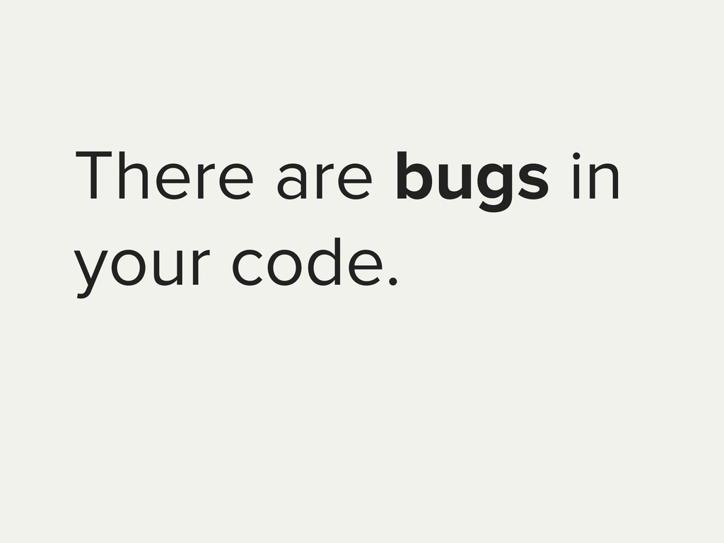 There are bugs in your code.
