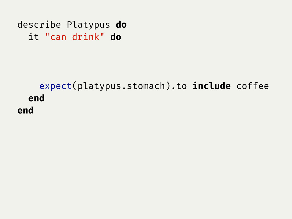 """describe Platypus do it """"can drink"""" do expect(p..."""