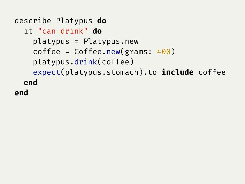 """describe Platypus do it """"can drink"""" do platypus..."""