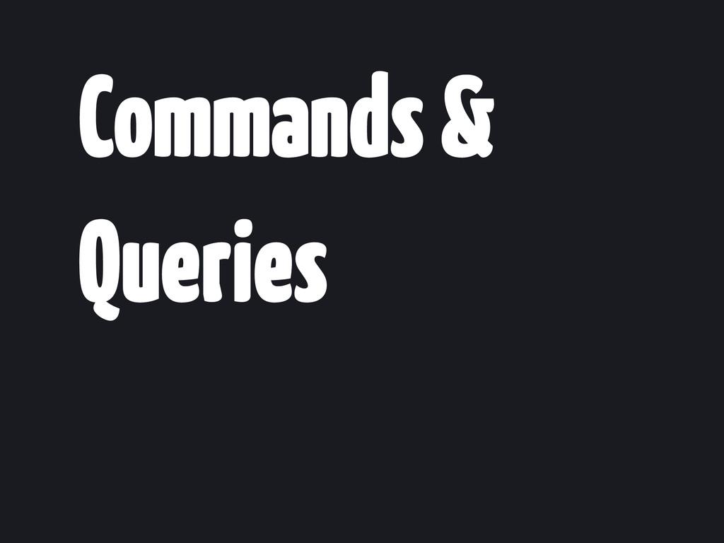 Commands & Queries