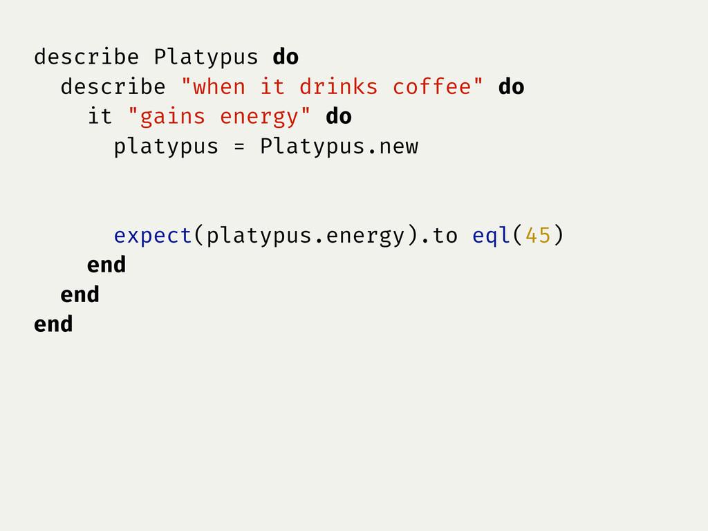 """describe Platypus do describe """"when it drinks c..."""
