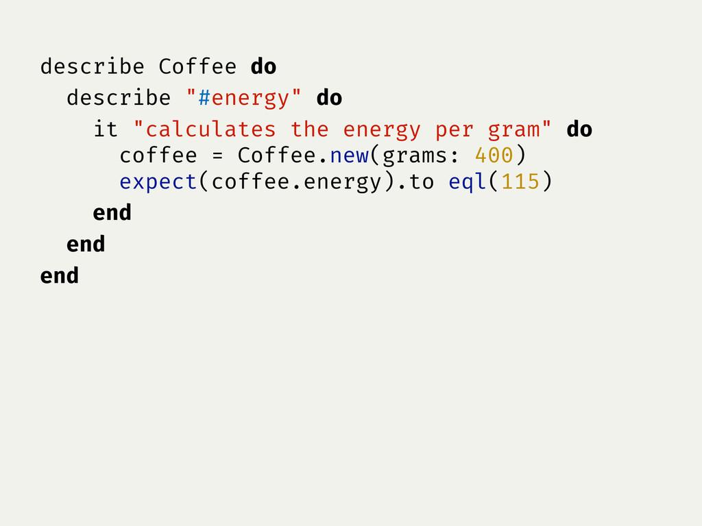 """describe Coffee do describe """"#energy"""" do it """"ca..."""
