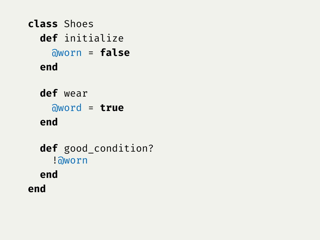 class Shoes def initialize @worn = false end de...