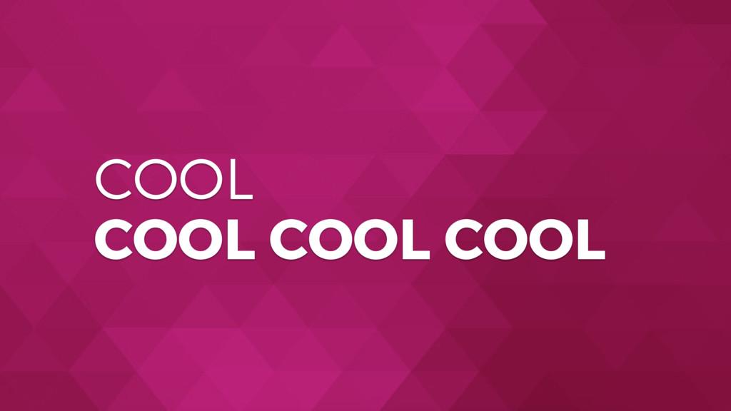 COOL COOL COOL COOL