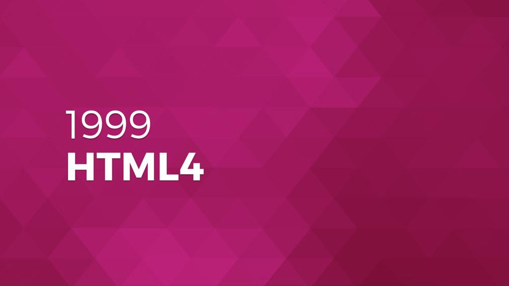 1999 HTML4