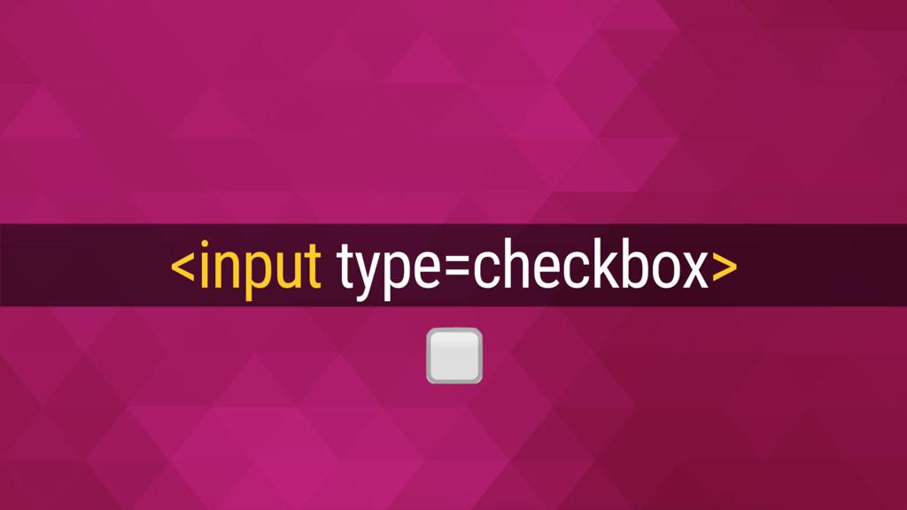 <input type=checkbox>