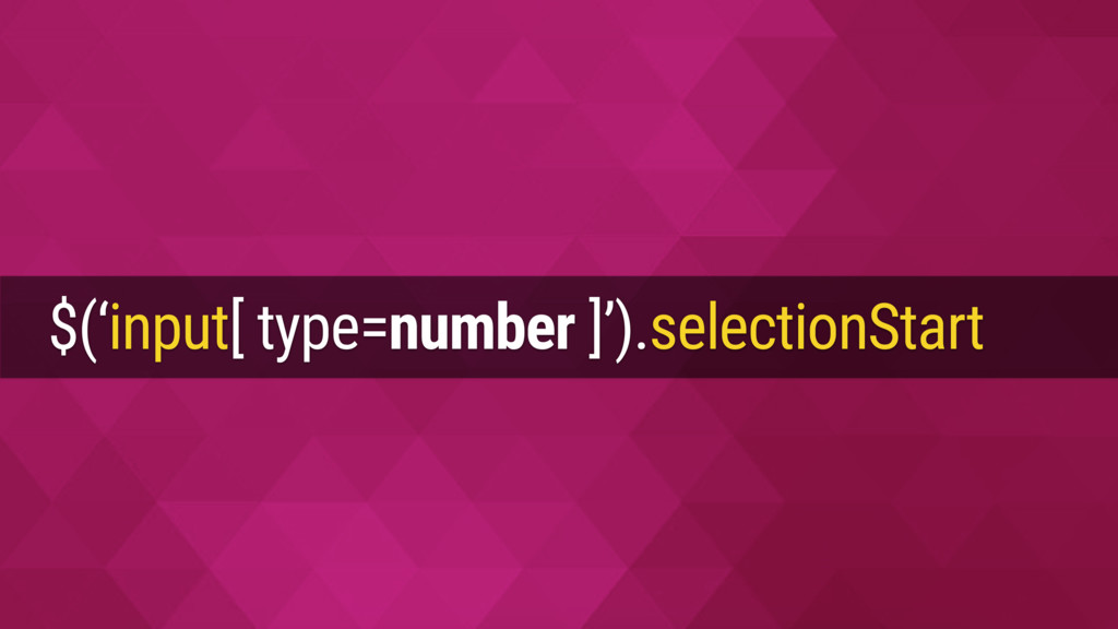 $('input[ type=number ]').selectionStart = 4