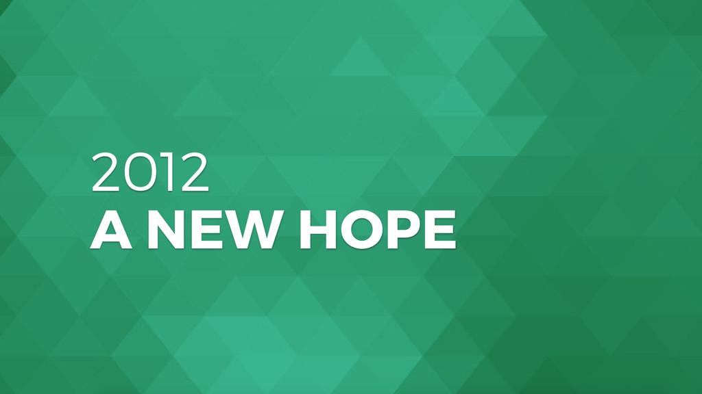 2012 A NEW HOPE