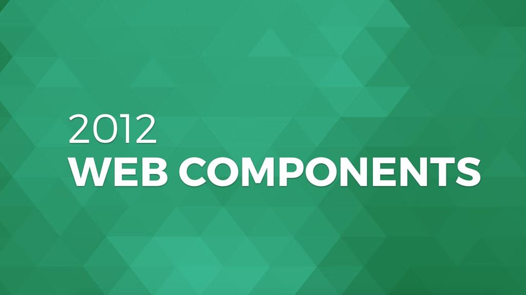 2012 WEB COMPONENTS