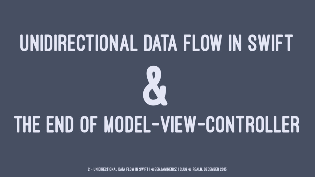 UNIDIRECTIONAL DATA FLOW IN SWIFT & THE END OF ...