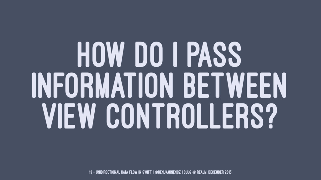 HOW DO I PASS INFORMATION BETWEEN VIEW CONTROLL...