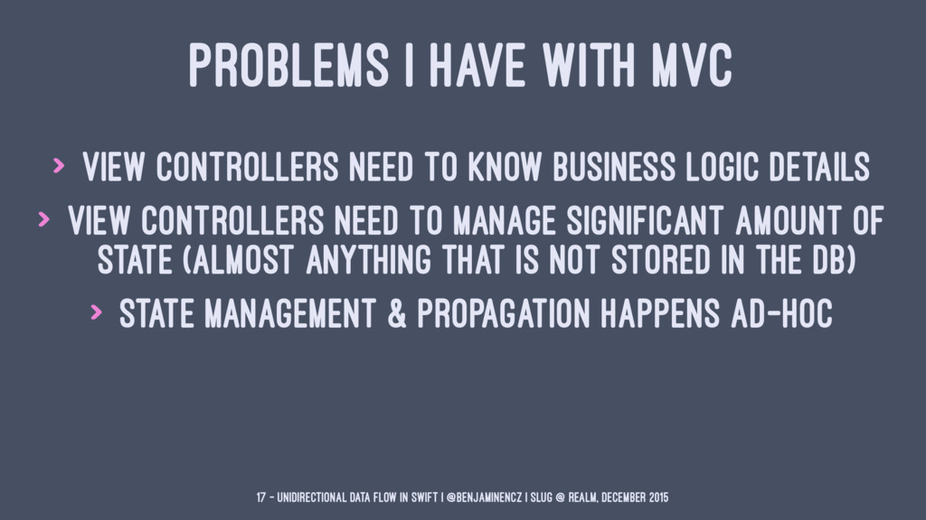 PROBLEMS I HAVE WITH MVC > View Controllers nee...