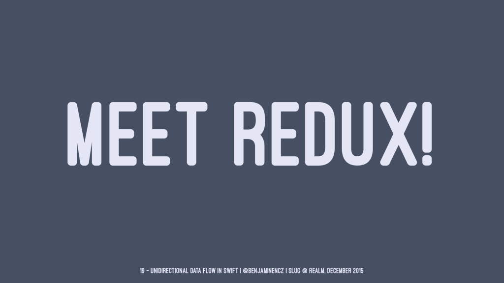 MEET REDUX! 19 — Unidirectional Data Flow in Sw...