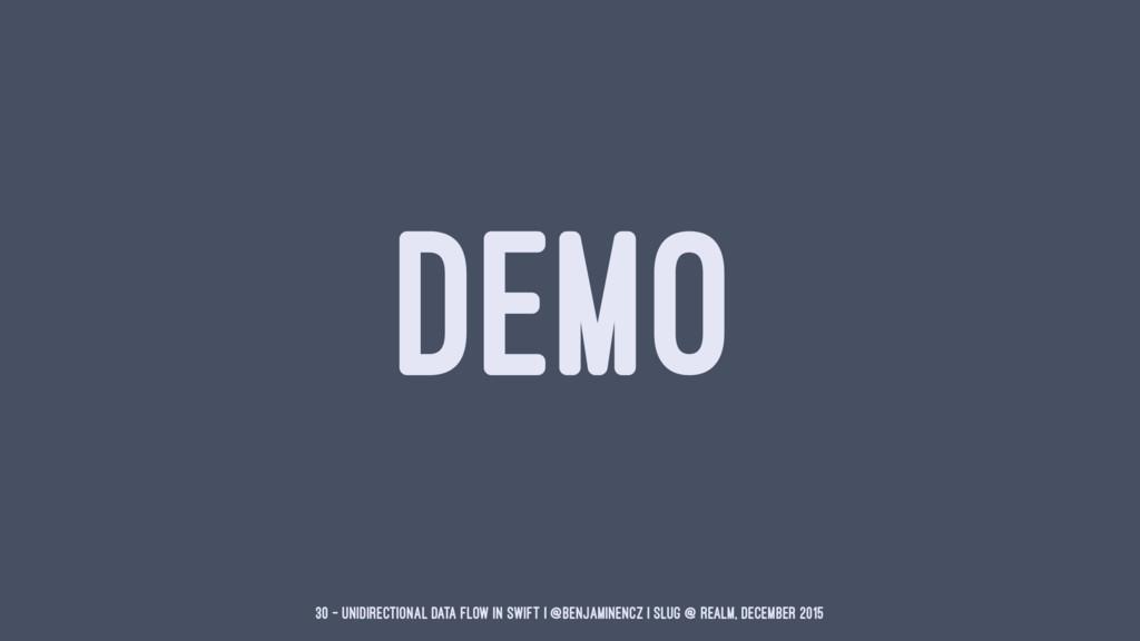 DEMO 30 — Unidirectional Data Flow in Swift | @...