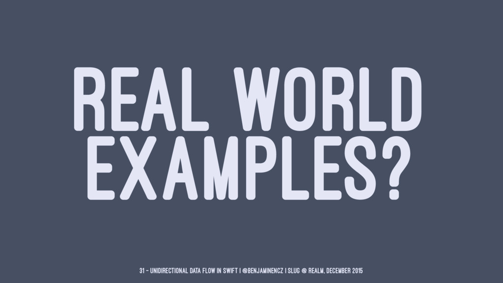 REAL WORLD EXAMPLES? 31 — Unidirectional Data F...