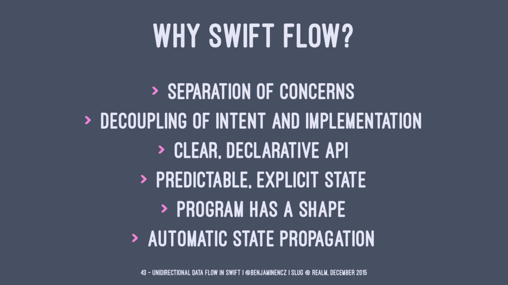 WHY SWIFT FLOW? > Separation of concerns > Deco...