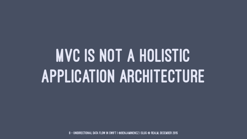 MVC IS NOT A HOLISTIC APPLICATION ARCHITECTURE ...