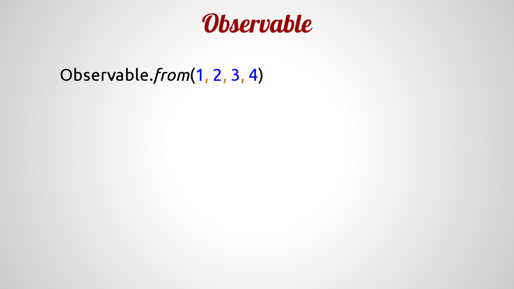 Observable Observable.from(1, 2, 3, 4)