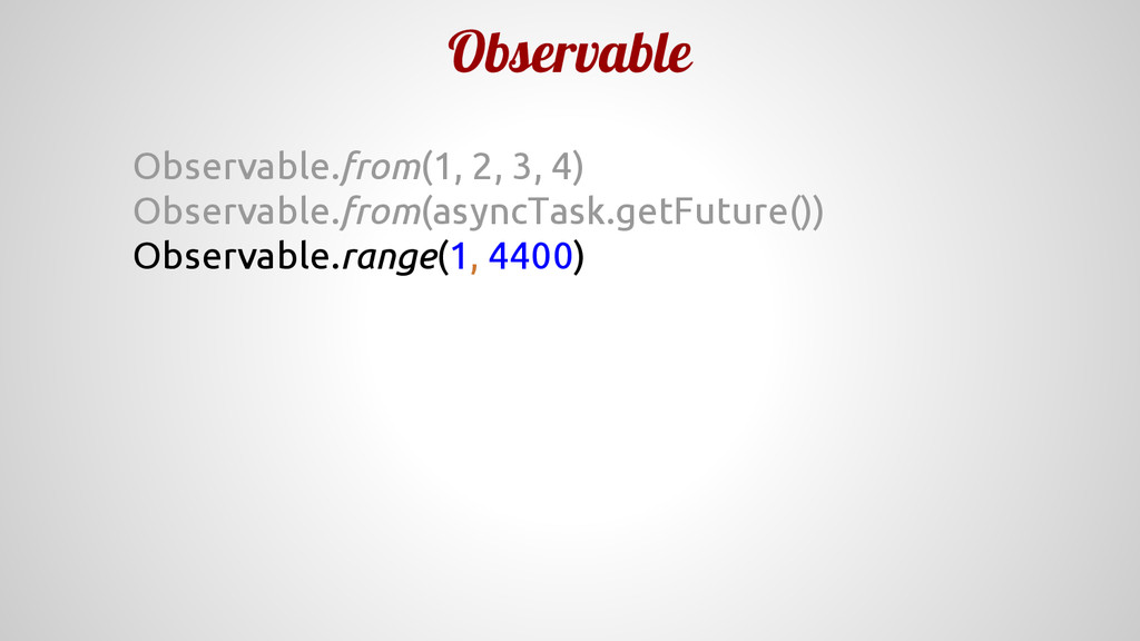 Observable Observable.from(1, 2, 3, 4) Observab...