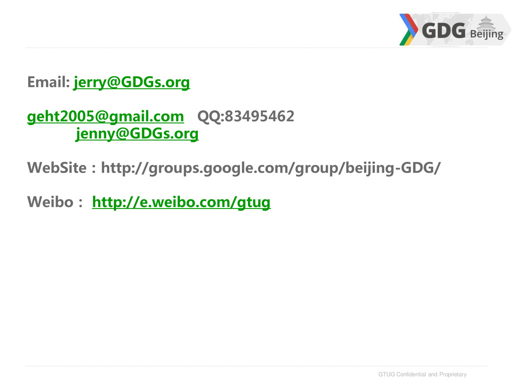 GTUG Confidential and Proprietary Email: jerry@...