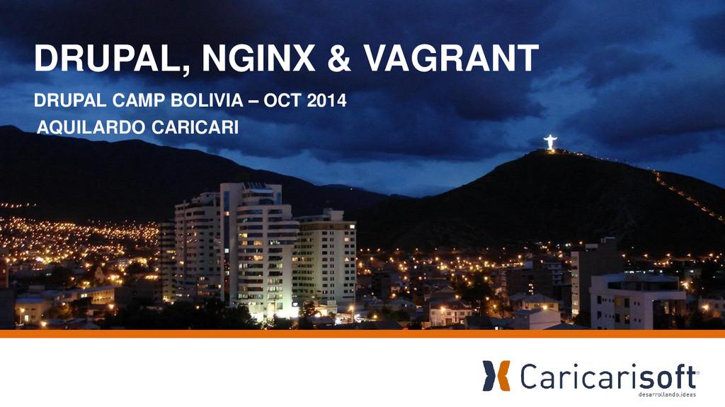 DRUPAL, NGINX & VAGRANT DRUPAL CAMP BOLIVIA - O...