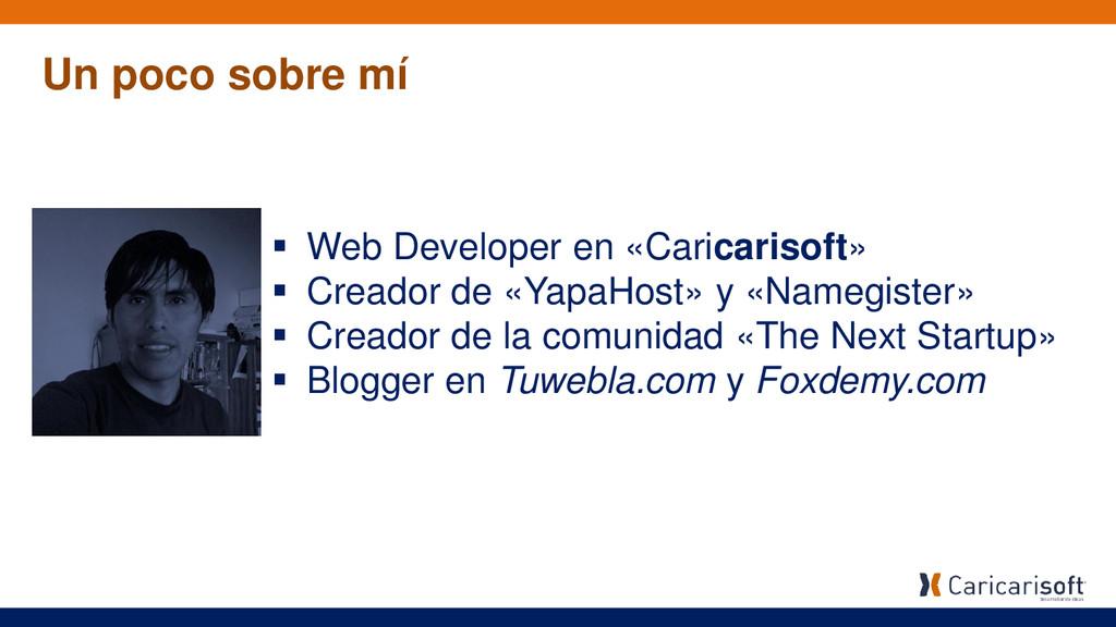 Un poco sobre mí  Web Developer en «Caricariso...
