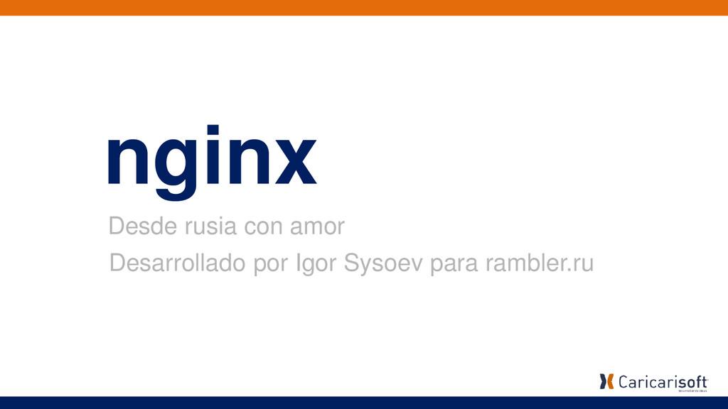 nginx Desde rusia con amor Desarrollado por Igo...