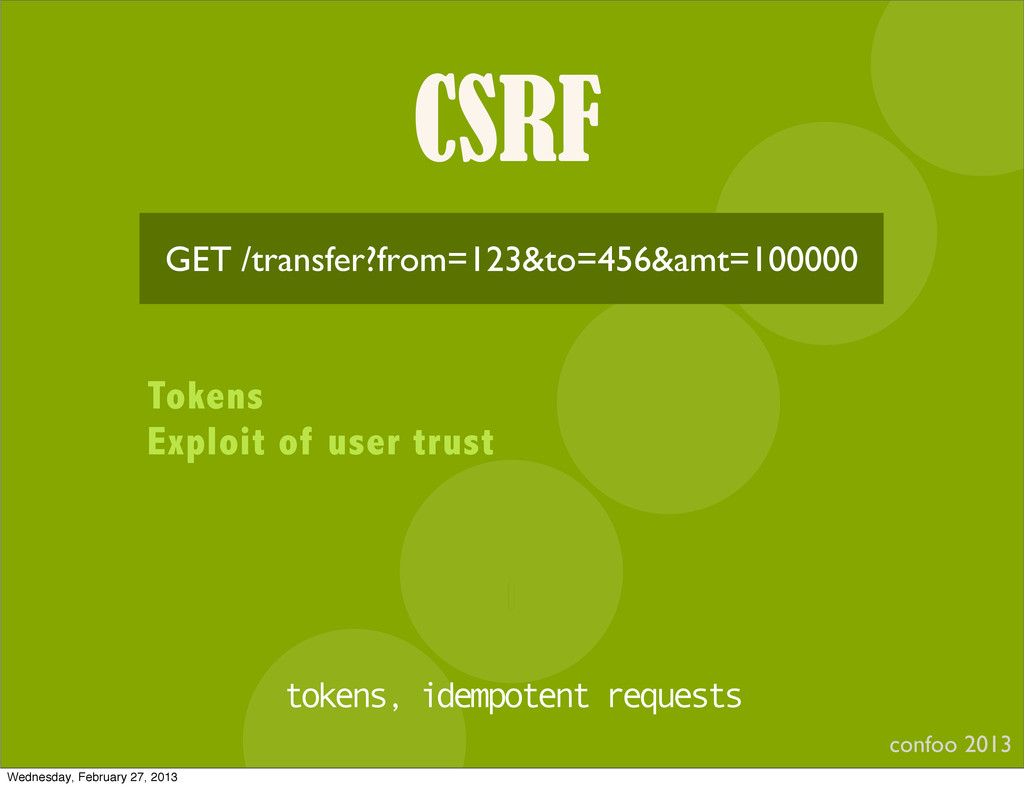 CSRF confoo 2013 I GET /transfer?from=123&to=45...