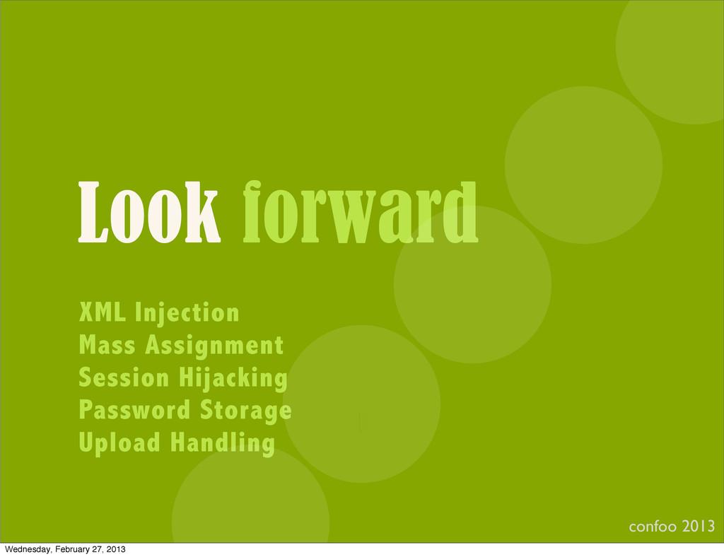Look forward XML Injection Mass Assignment Sess...
