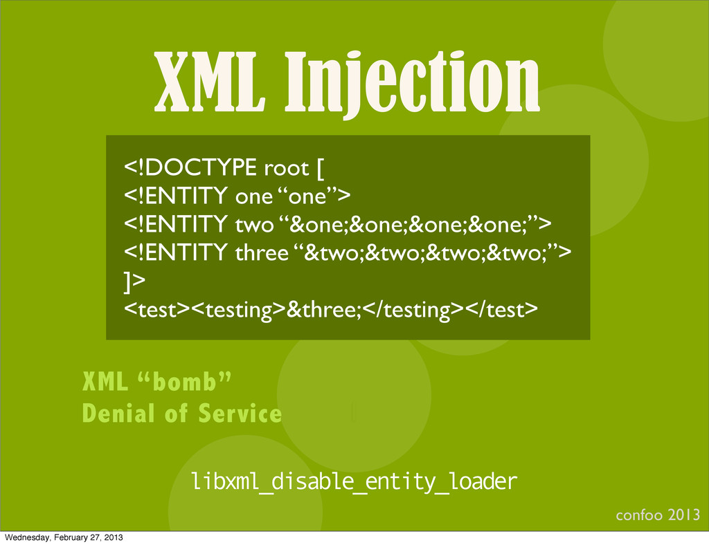 XML Injection confoo 2013 I <!DOCTYPE root [ <!...