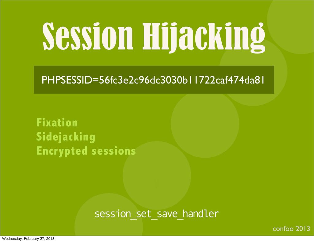 Session Hijacking confoo 2013 I PHPSESSID=56fc3...