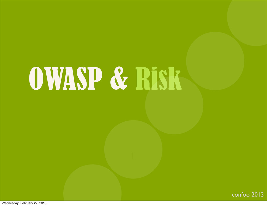 OWASP & Risk confoo 2013 I Wednesday, February ...