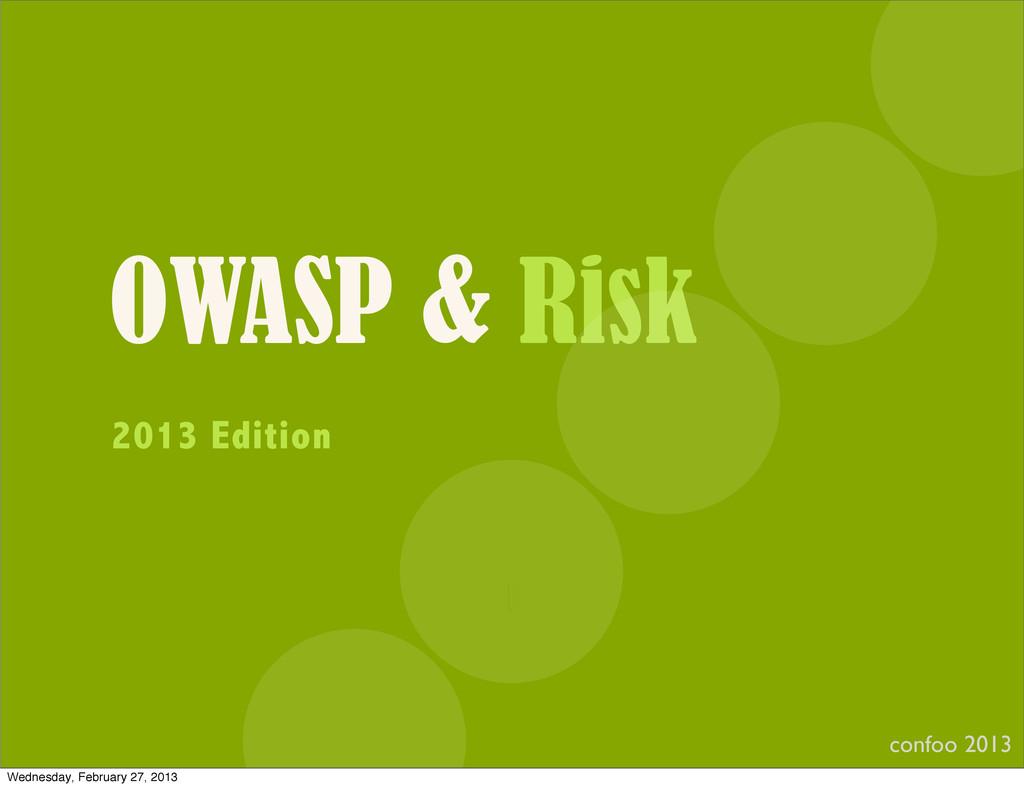 OWASP & Risk confoo 2013 I 2013 Edition Wednesd...