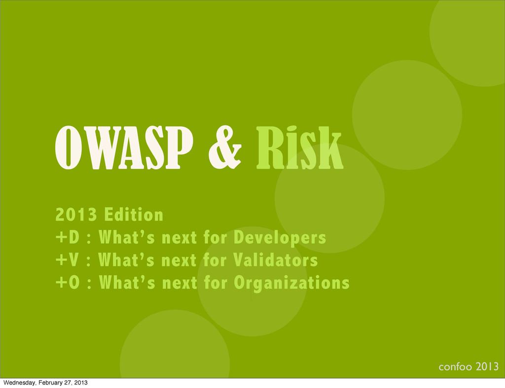 OWASP & Risk confoo 2013 I 2013 Edition +D : Wh...