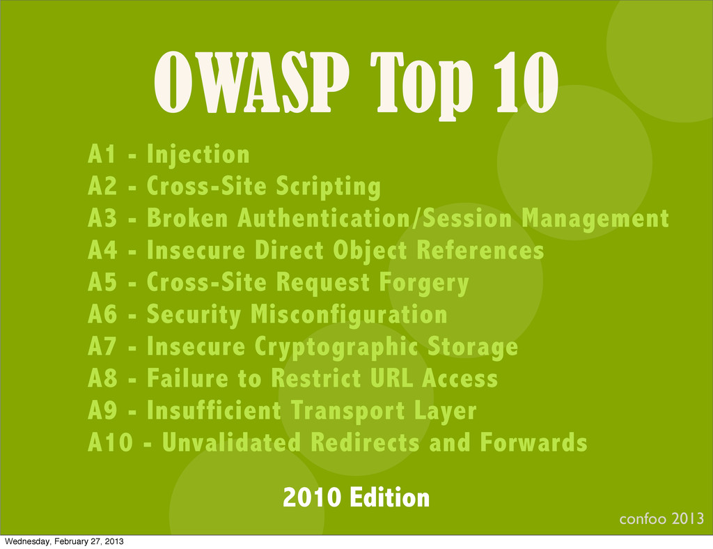 OWASP Top 10 confoo 2013 I A1 - Injection A2 - ...