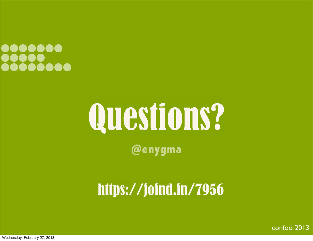 Questions? @enygma confoo 2013 https://joind.in...