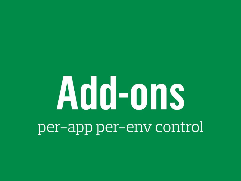 Add-ons per-app per-env control