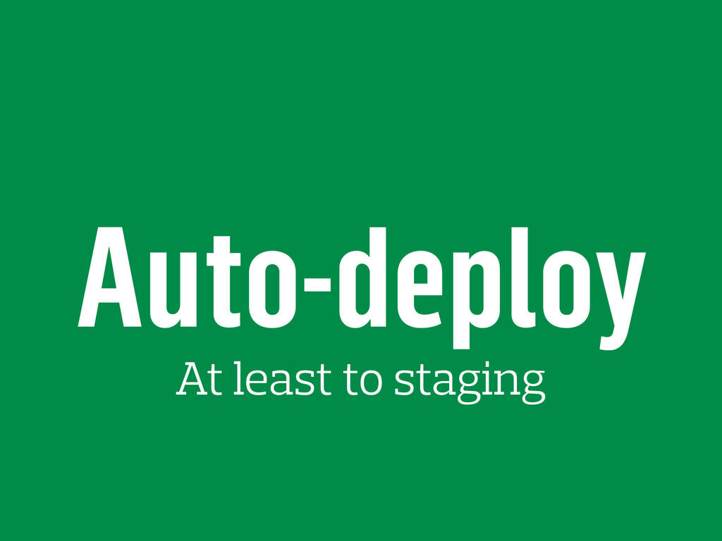 Auto-deploy At least to staging