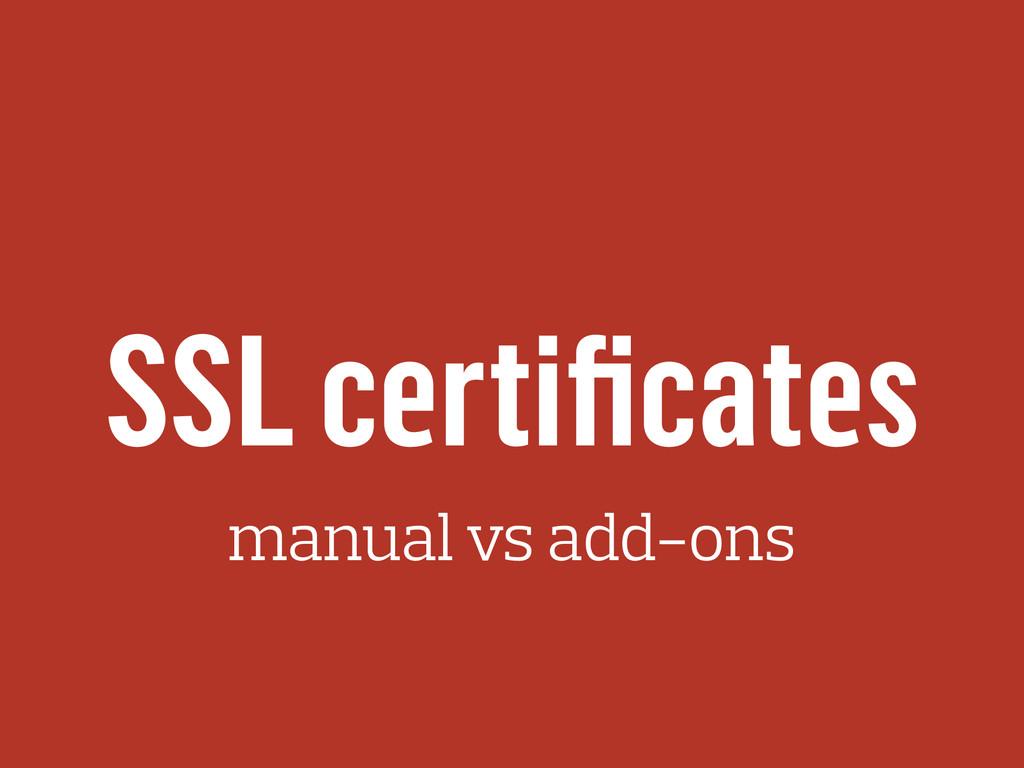 SSL certificates manual vs add-ons