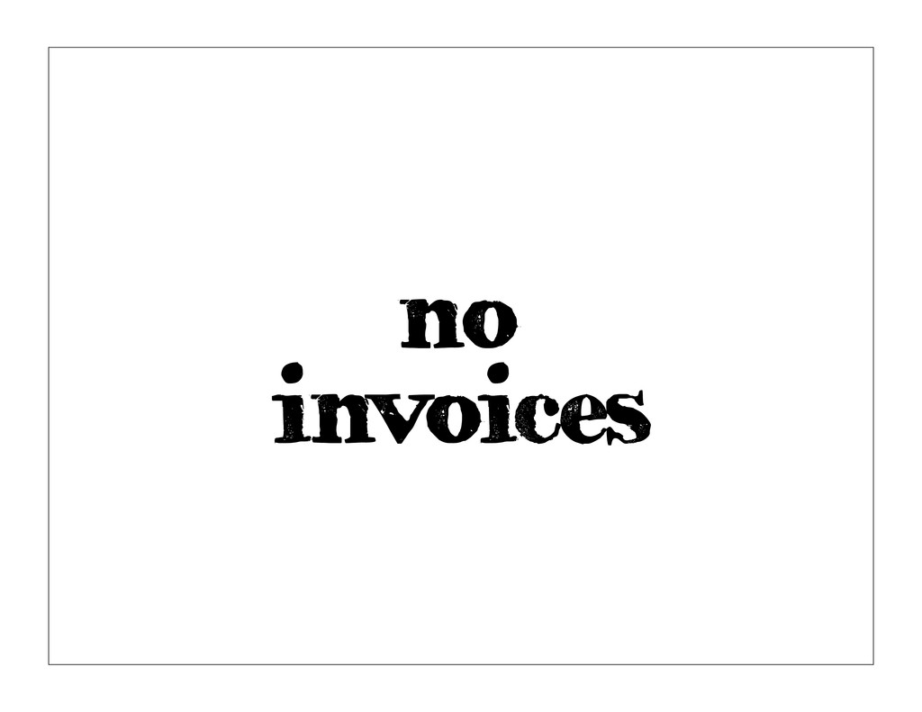 no invoices