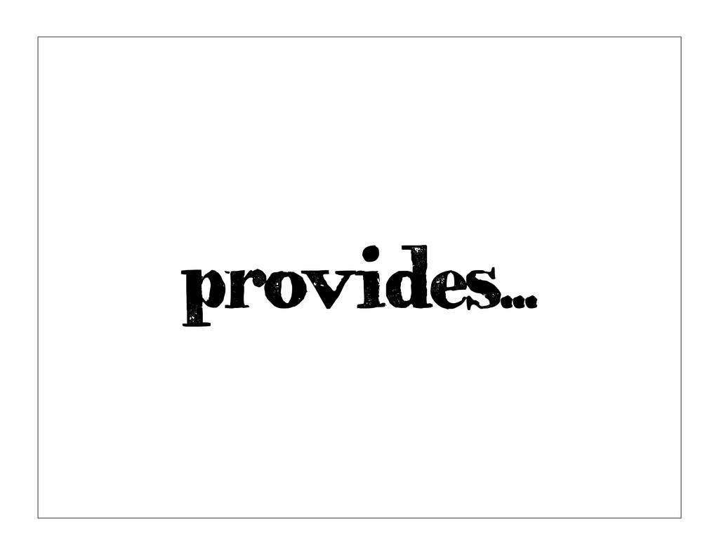 provides...