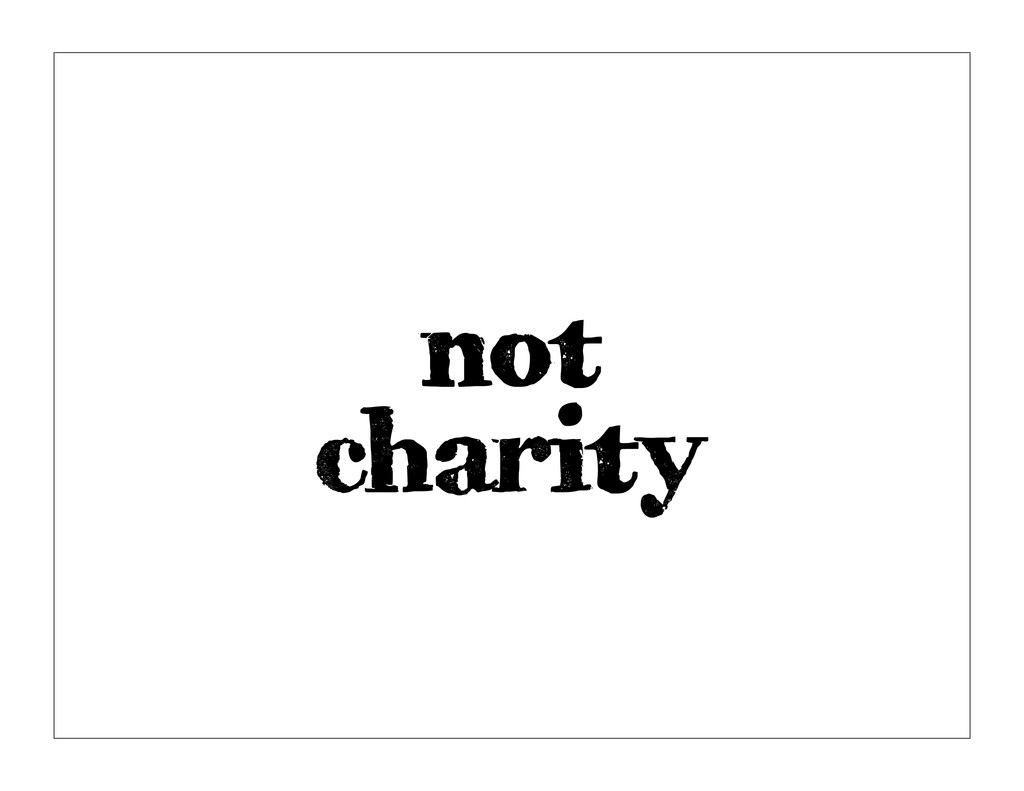 not charity