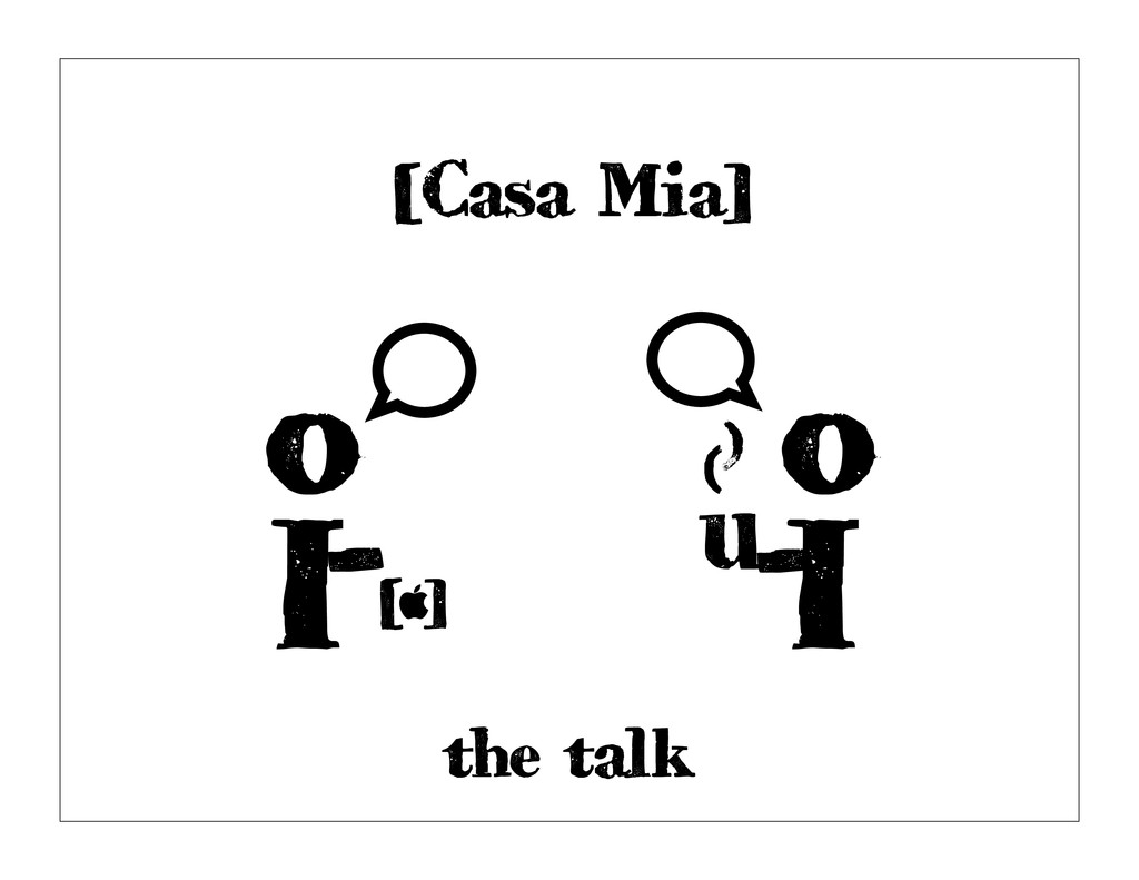o I- [ ]  [Casa Mia] o I - u () the talk