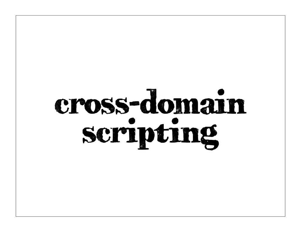 cross-domain scripting