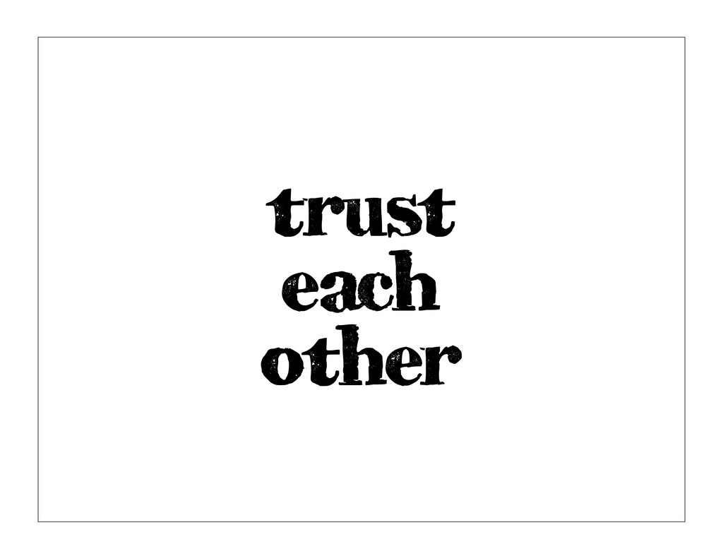 trust each other