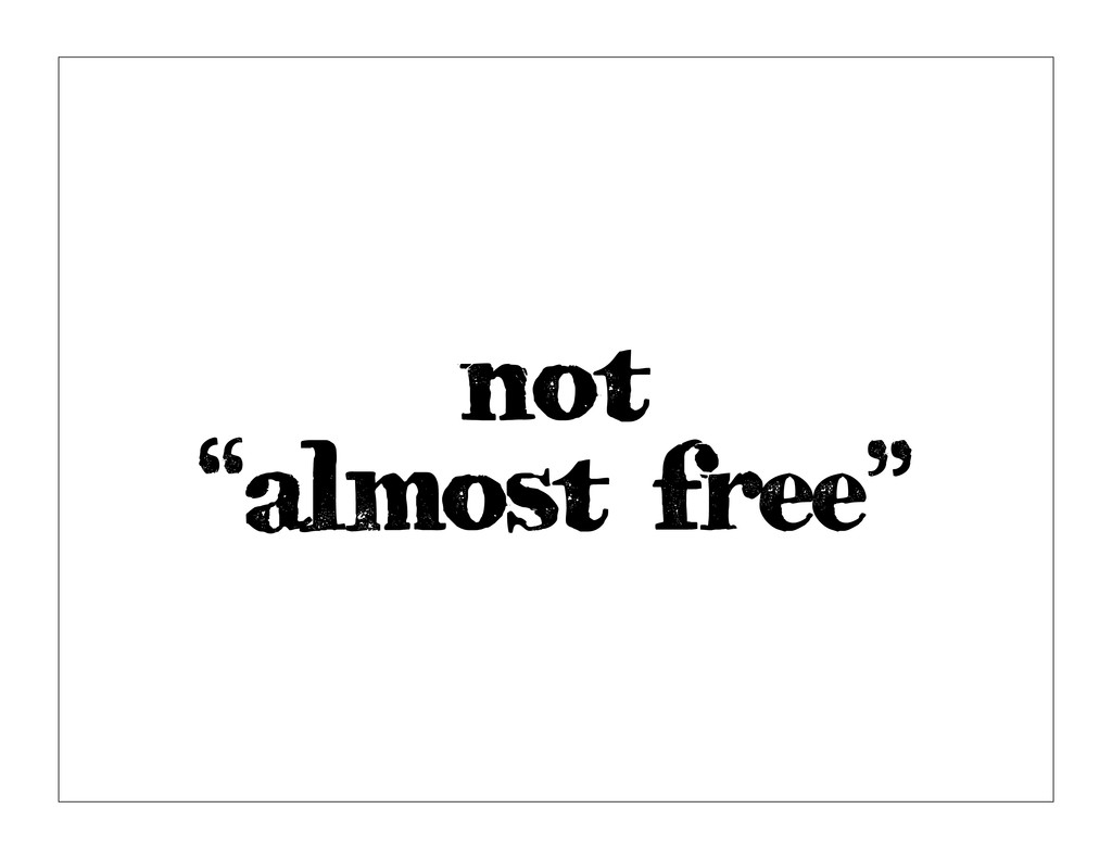 """not """"almost free"""""""