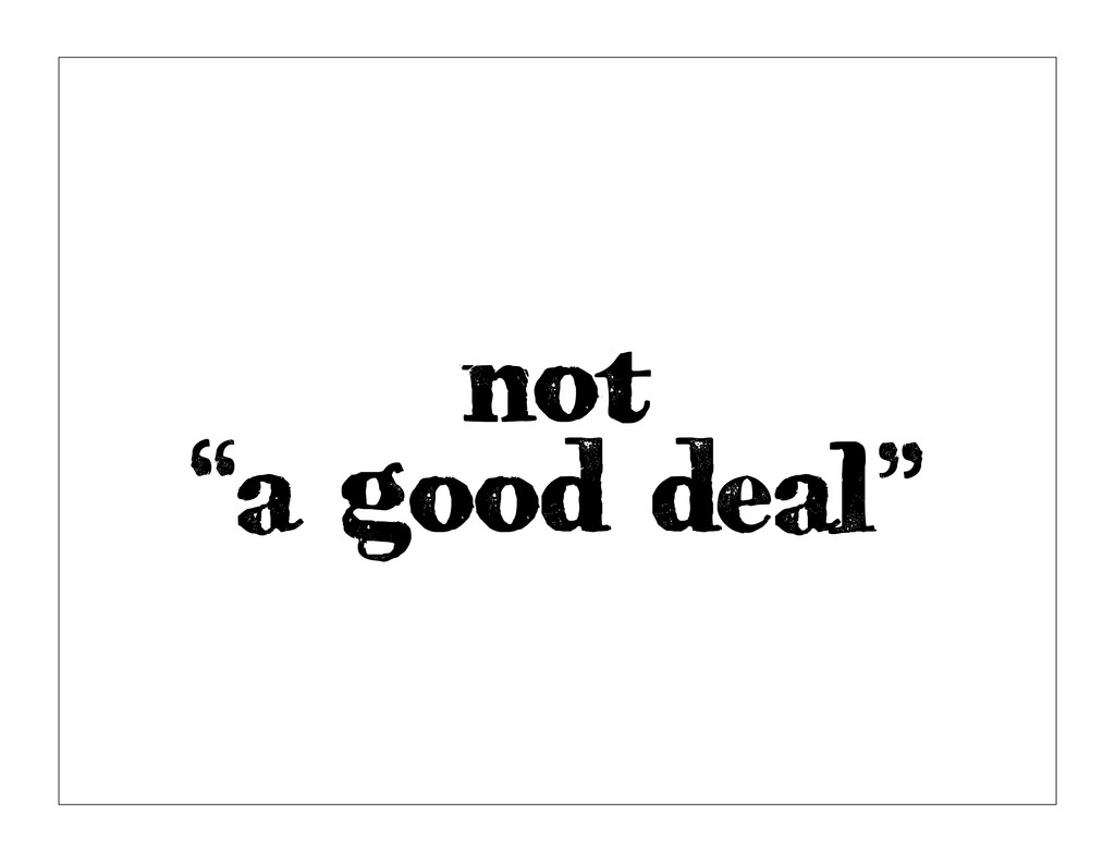"not ""a good deal"""