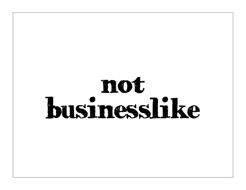 not businesslike
